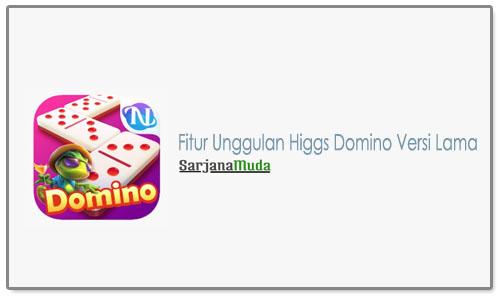 Fitur Unggulan Higgs Domino Versi Lama
